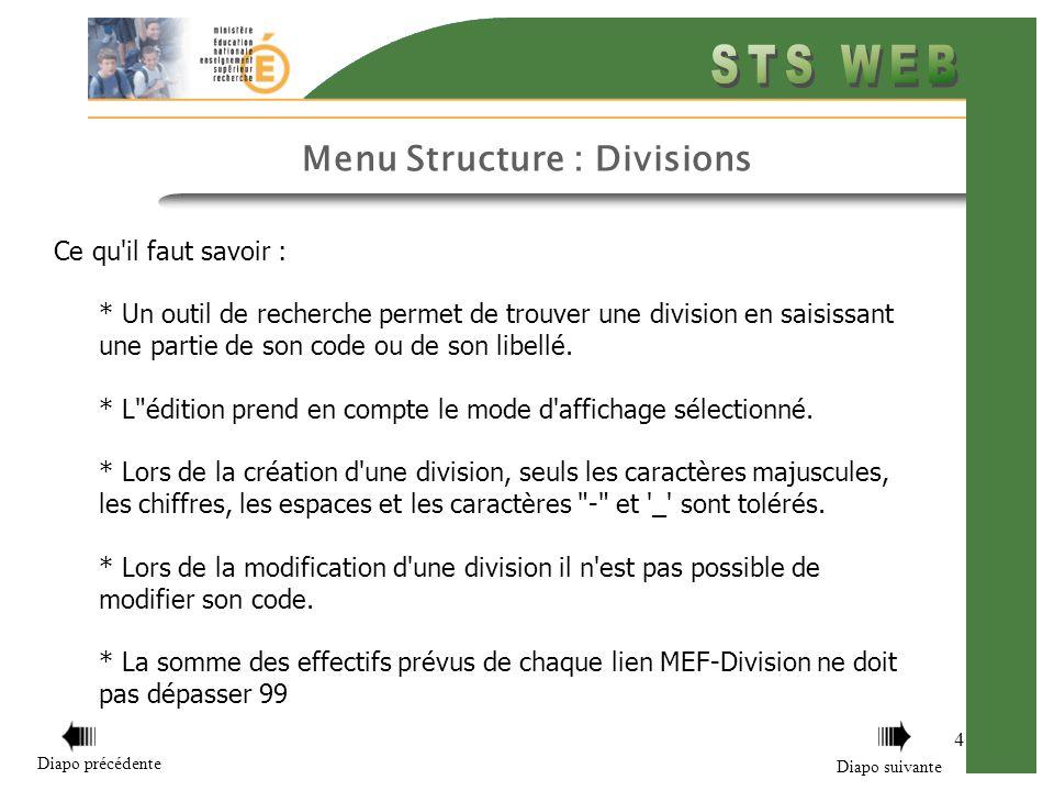 Menu Structure : Divisions 4 Ce qu il faut savoir : * Un outil de recherche permet de trouver une division en saisissant une partie de son code ou de son libellé.