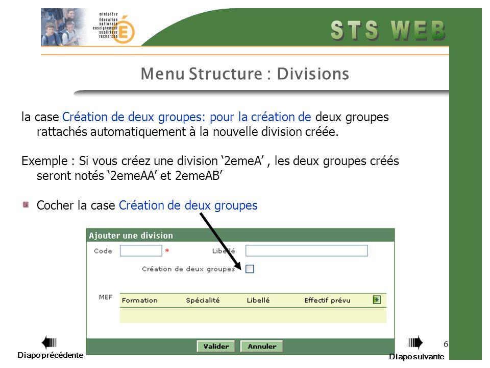 Menu Structure : Divisions 6 la case Création de deux groupes: pour la création de deux groupes rattachés automatiquement à la nouvelle division créée.