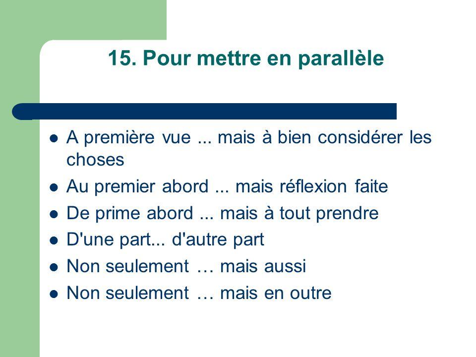 15.Pour mettre en parallèle A première vue...