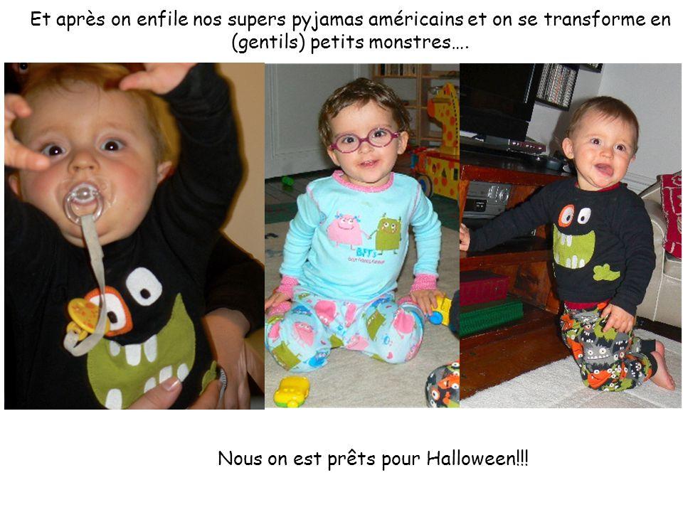 Et après on enfile nos supers pyjamas américains et on se transforme en (gentils) petits monstres….