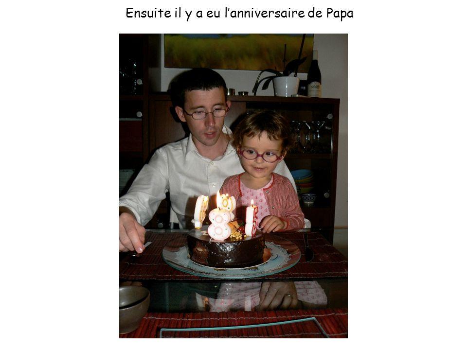 Ensuite il y a eu l'anniversaire de Papa