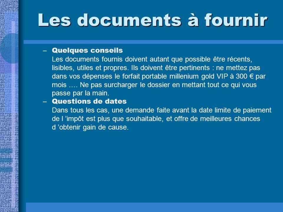 Les documents à fournir –Quelques conseils Les documents fournis doivent autant que possible être récents, lisibles, utiles et propres.