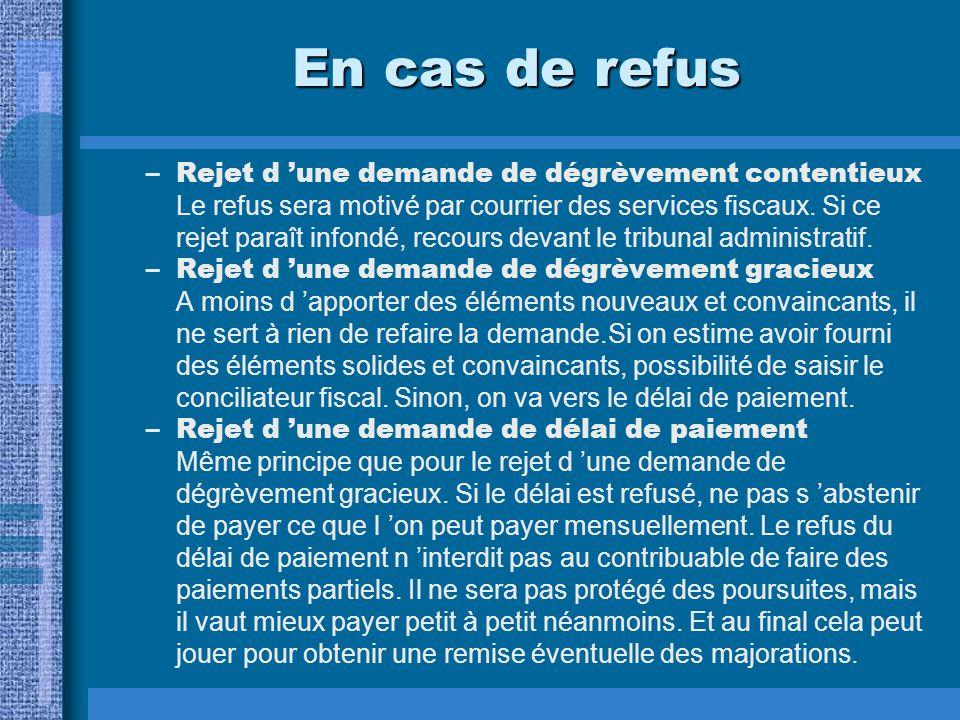 En cas de refus –Rejet d 'une demande de dégrèvement contentieux Le refus sera motivé par courrier des services fiscaux.