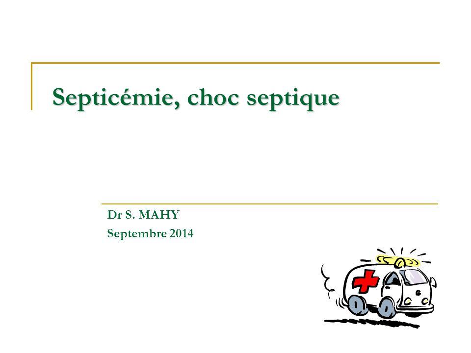 Septicémie, choc septique dr s. mahy septembre 2014