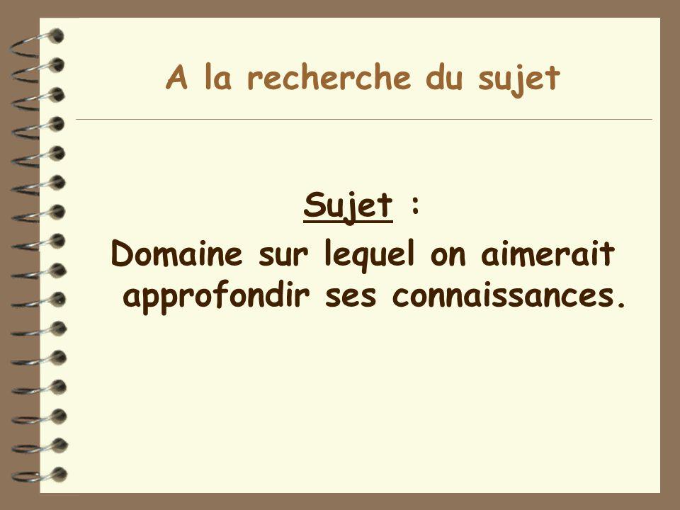 Sujet : Domaine sur lequel on aimerait approfondir ses connaissances.