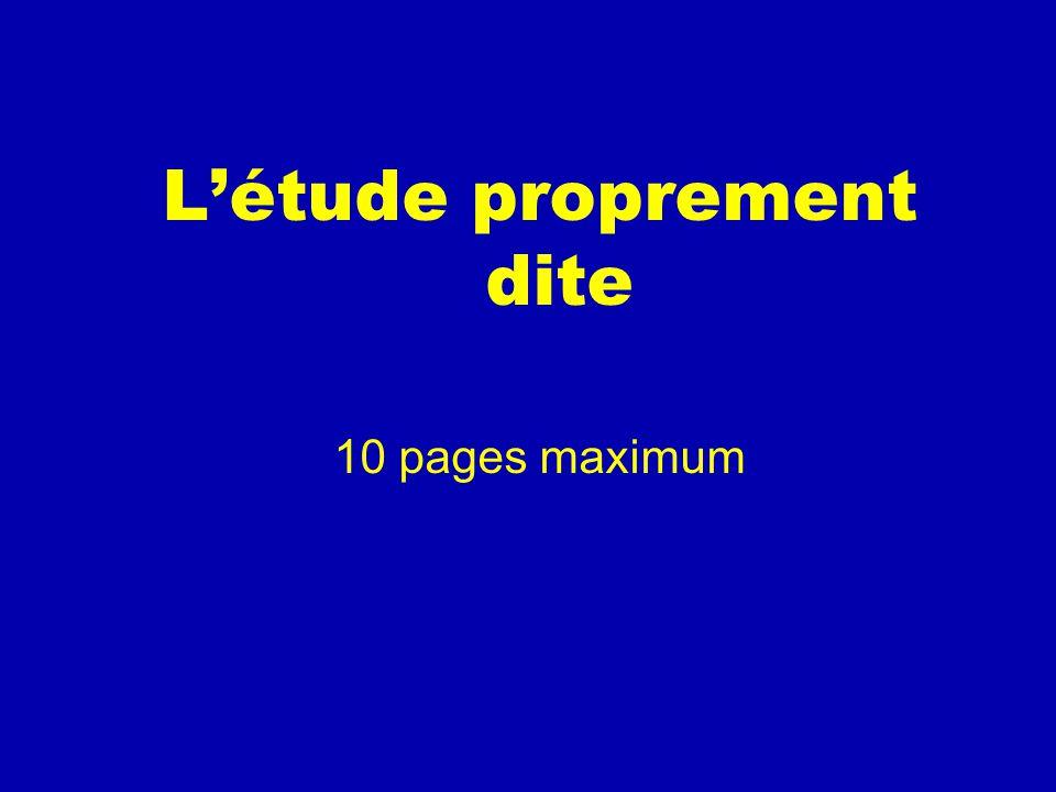 L'étude proprement dite 10 pages maximum
