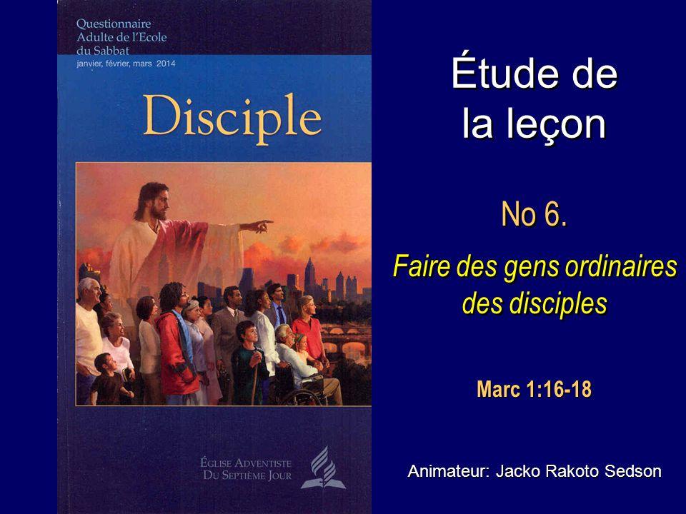 Étude de la leçon No 6.Faire des gens ordinaires des disciples No 6.
