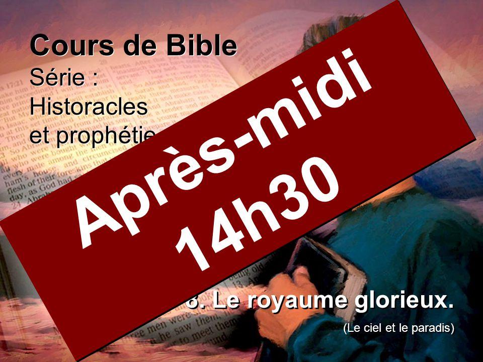 Cours de Bible Série : Historacles et prophétie Cours de Bible Série : Historacles et prophétie 8.