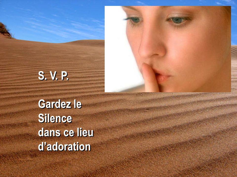 S.V. P. Gardez le Silence dans ce lieu d'adoration S.