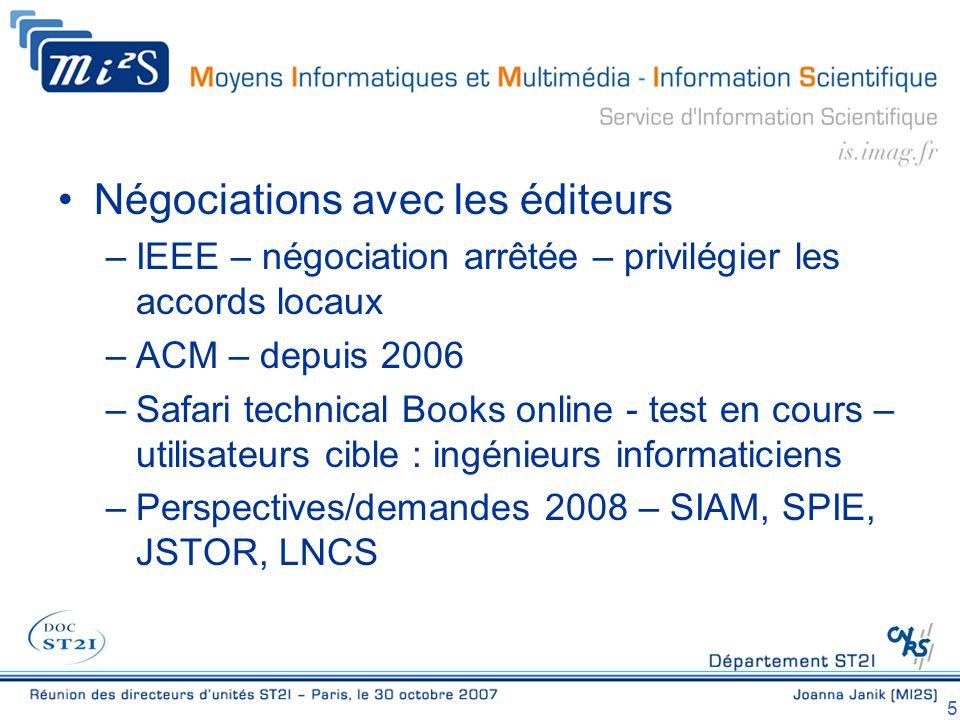 5 Négociations avec les éditeurs –IEEE – négociation arrêtée – privilégier les accords locaux –ACM – depuis 2006 –Safari technical Books online - test en cours – utilisateurs cible : ingénieurs informaticiens –Perspectives/demandes 2008 – SIAM, SPIE, JSTOR, LNCS