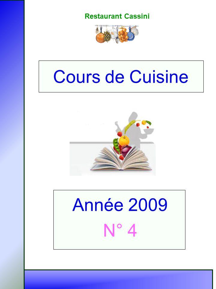 Restaurant Cassini Année 2009 N° 4 Cours de Cuisine