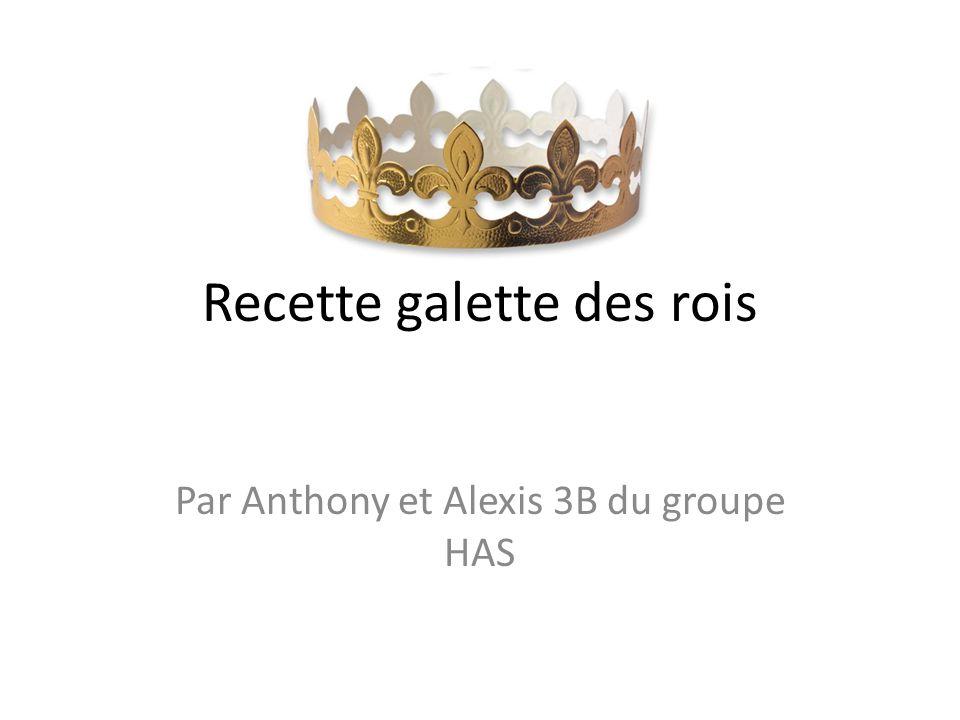 Recette galette des rois Par Anthony et Alexis 3B du groupe HAS