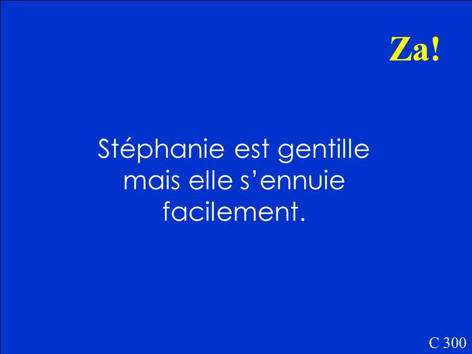 C 300 Comment est Stéphanie