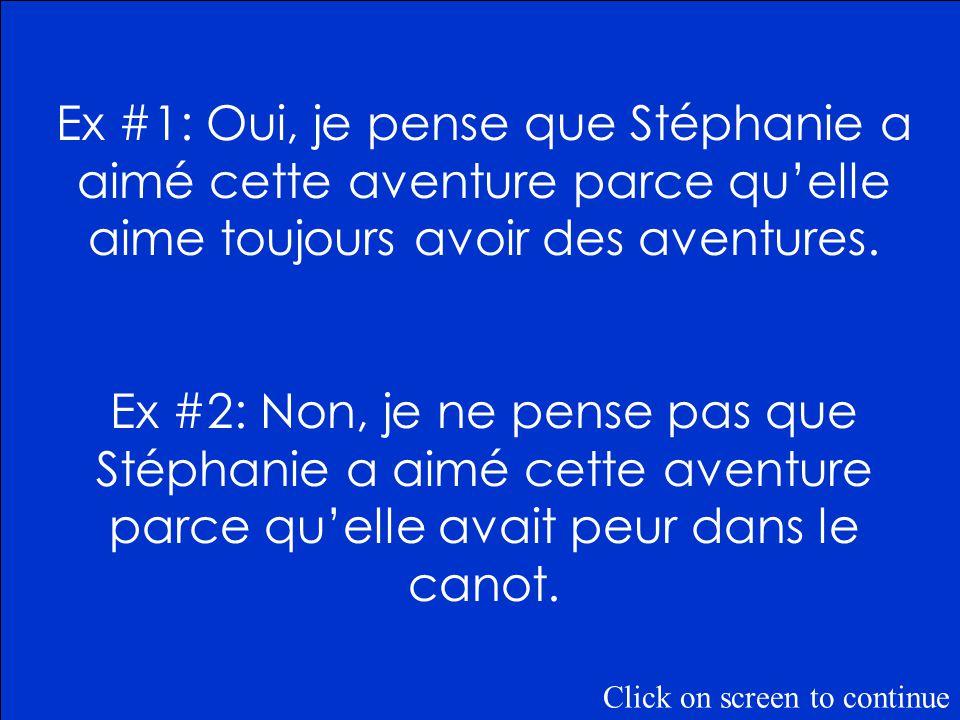 Question de Risque: Est-ce que tu penses que Stéphanie a aimé cette aventure.