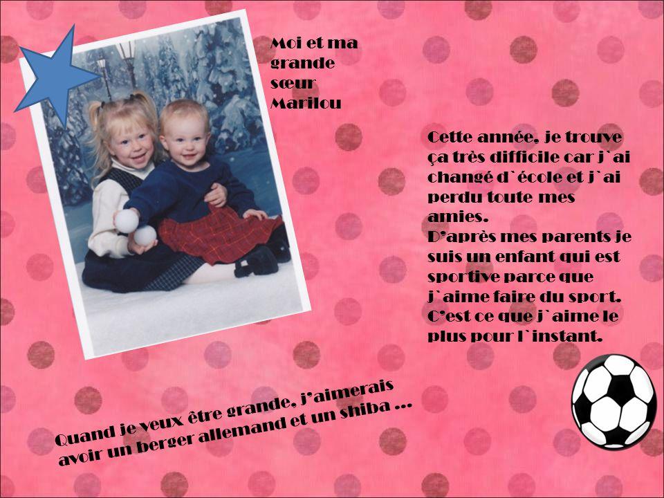 Moi et ma grande sœur Marilou Cette année, je trouve ça très difficile car j`ai changé d`école et j`ai perdu toute mes amies.