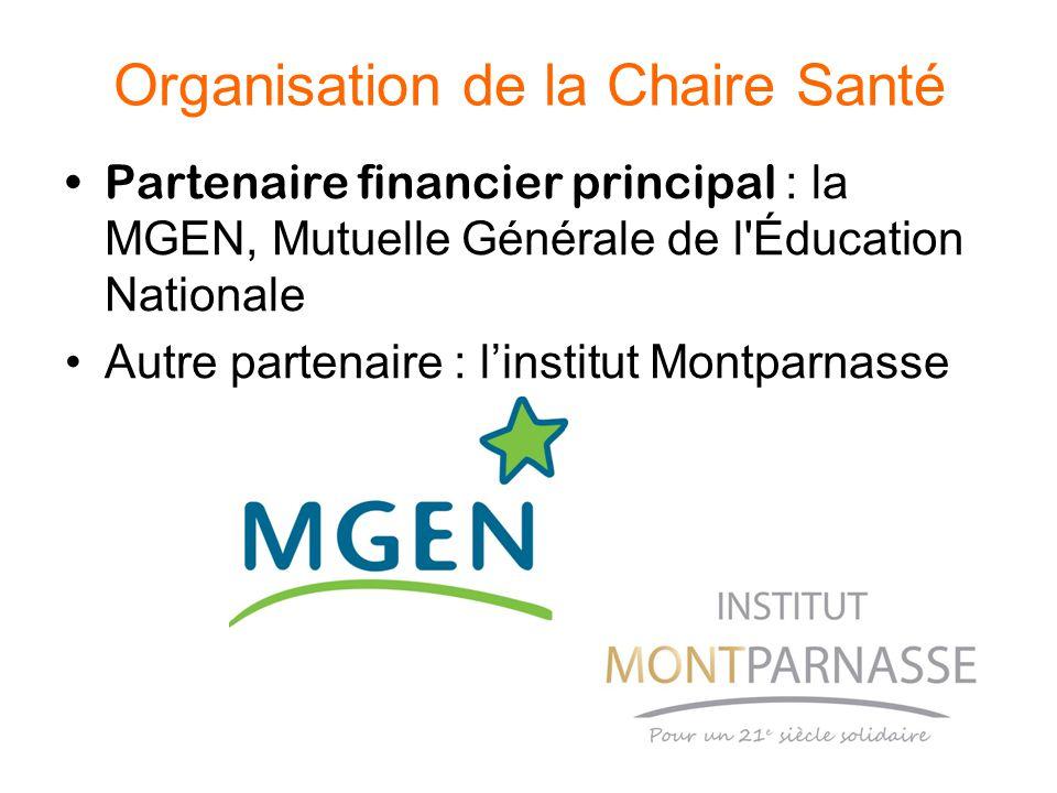 Organisation de la Chaire Santé Partenaire financier principal : la MGEN, Mutuelle Générale de l Éducation Nationale Autre partenaire : l'institut Montparnasse