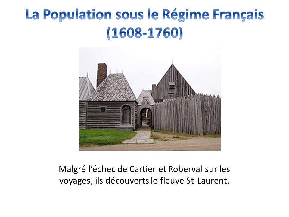 Malgré l'échec de Cartier et Roberval sur les voyages, ils découverts le fleuve St-Laurent.