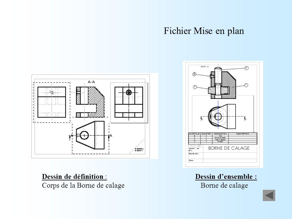 Fichier Mise en plan Dessin de définition : Corps de la Borne de calage Dessin d'ensemble : Borne de calage