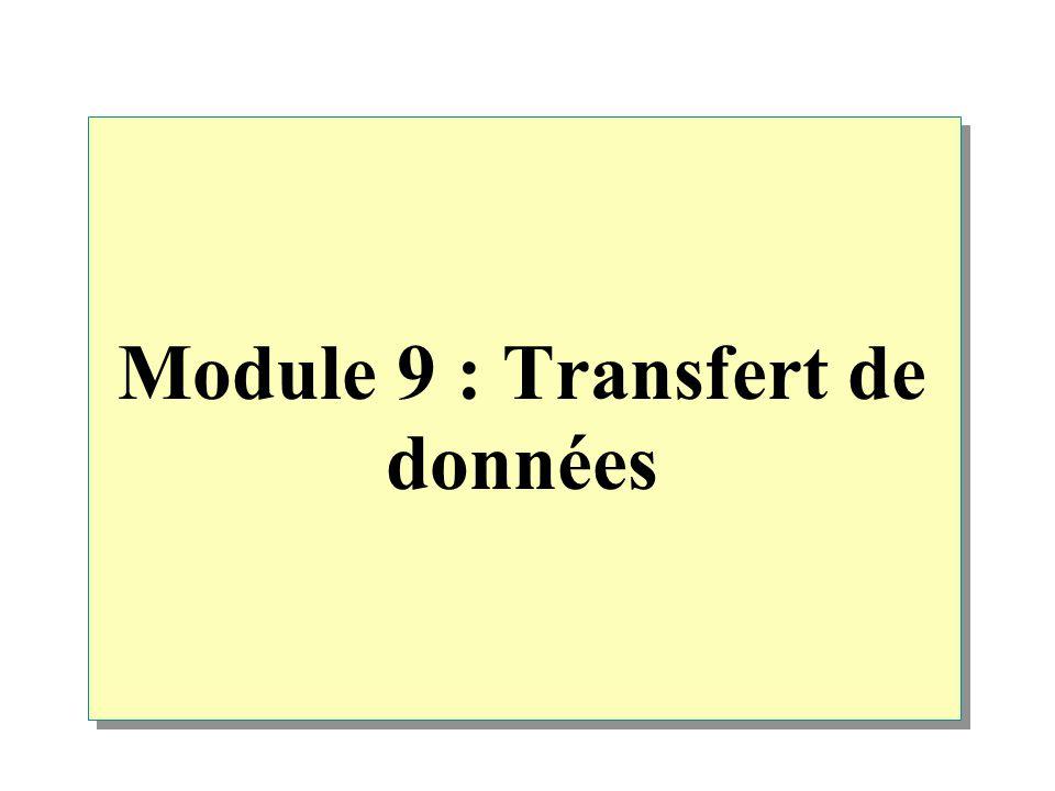 Module 9 : Transfert de données