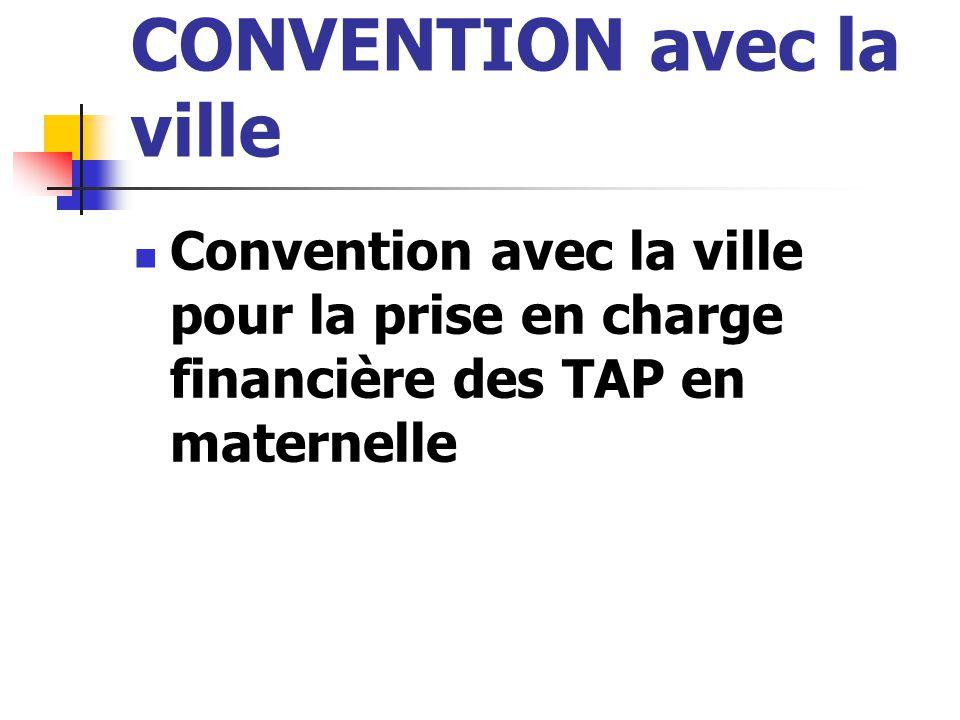 CONVENTION avec la ville Convention avec la ville pour la prise en charge financière des TAP en maternelle