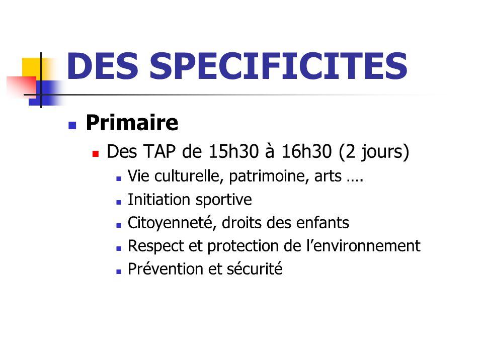 DES SPECIFICITES 1 er scénario Maternelle Des TAP de 15h30 à 16h30 (2 jours) Activités à définir avec les ASEM en fonction de leurs compétences Ex : Jeux de société, Autour du livre Jeux d'extérieur …