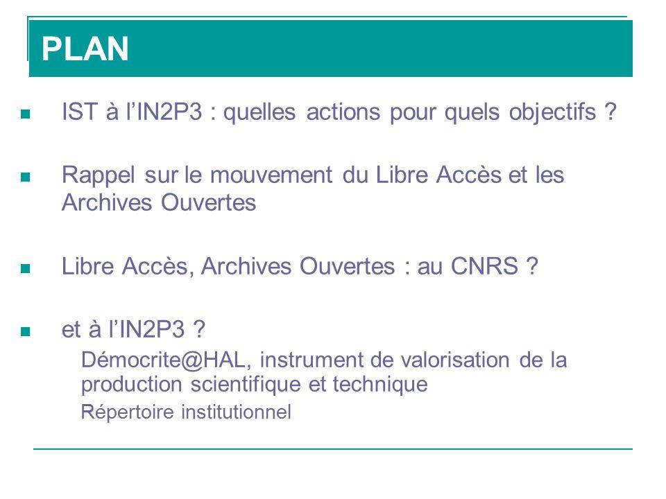 PLAN IST à l'IN2P3 : quelles actions pour quels objectifs .