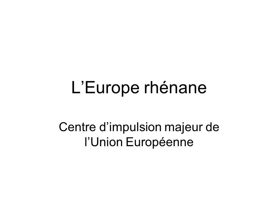 L'Europe rhénane Centre d'impulsion majeur de l'Union Européenne