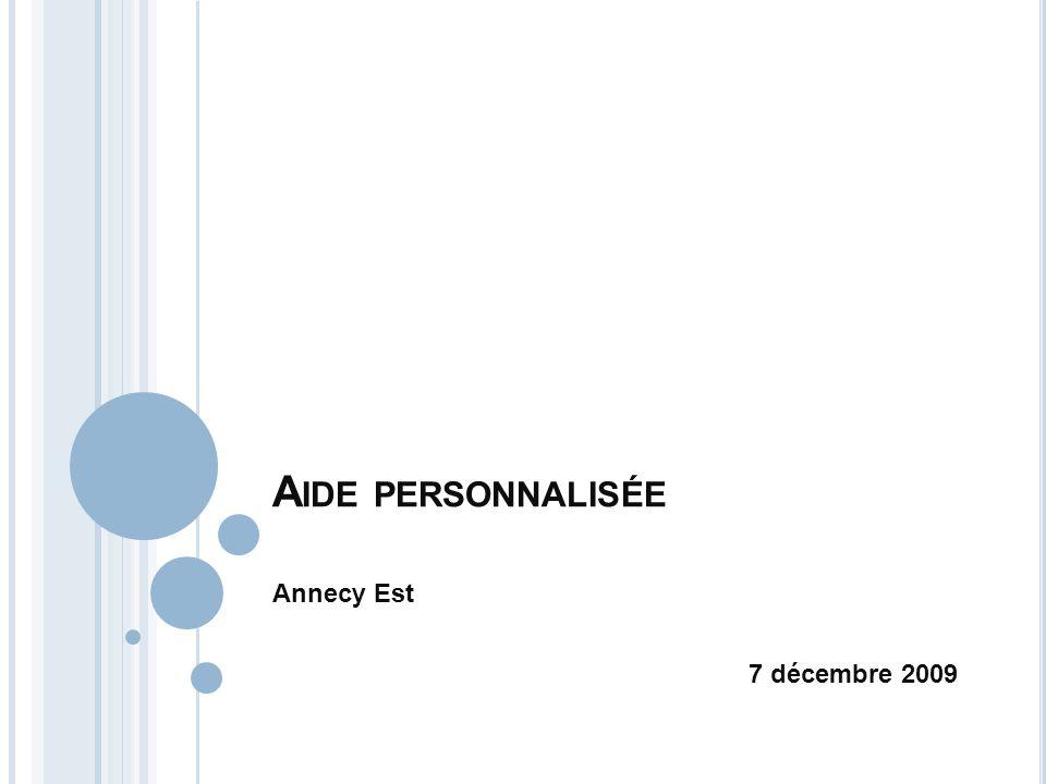 A IDE PERSONNALISÉE Annecy Est 7 décembre 2009