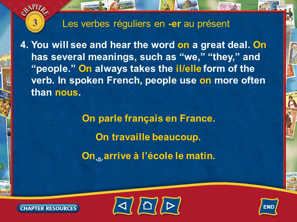 3 Les verbes réguliers en -er au présent 4. You will see and hear the word on a great deal.