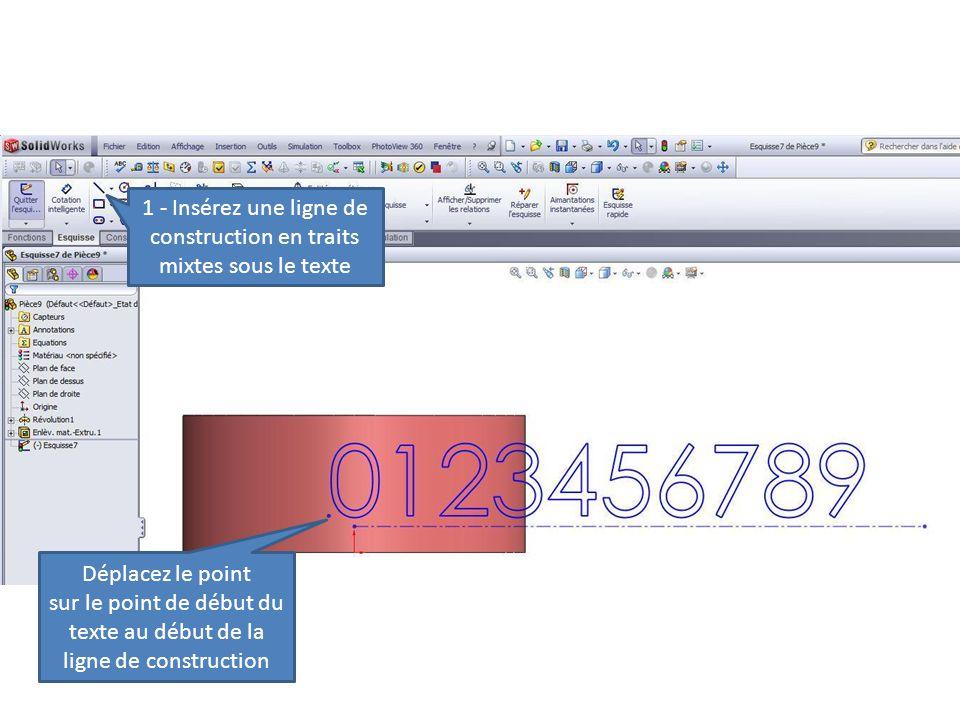 1 - Insérez une ligne de construction en traits mixtes sous le texte Déplacez le point sur le point de début du texte au début de la ligne de construc