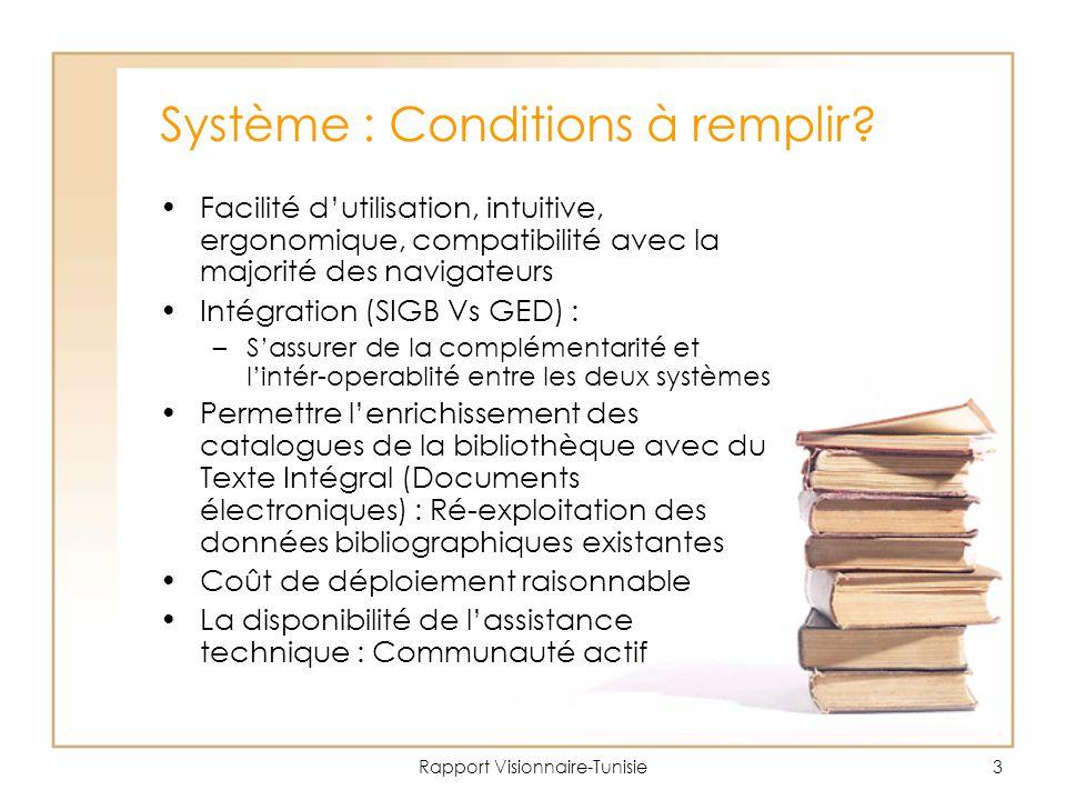 Rapport Visionnaire-Tunisie3 Système : Conditions à remplir.