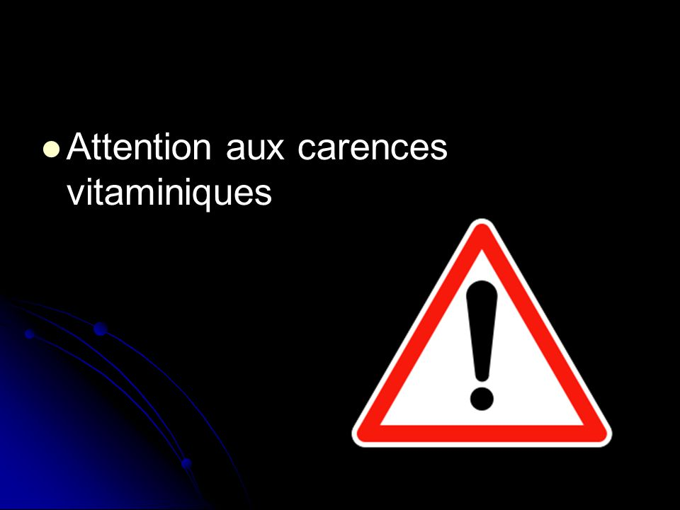 Attention aux carences vitaminiques