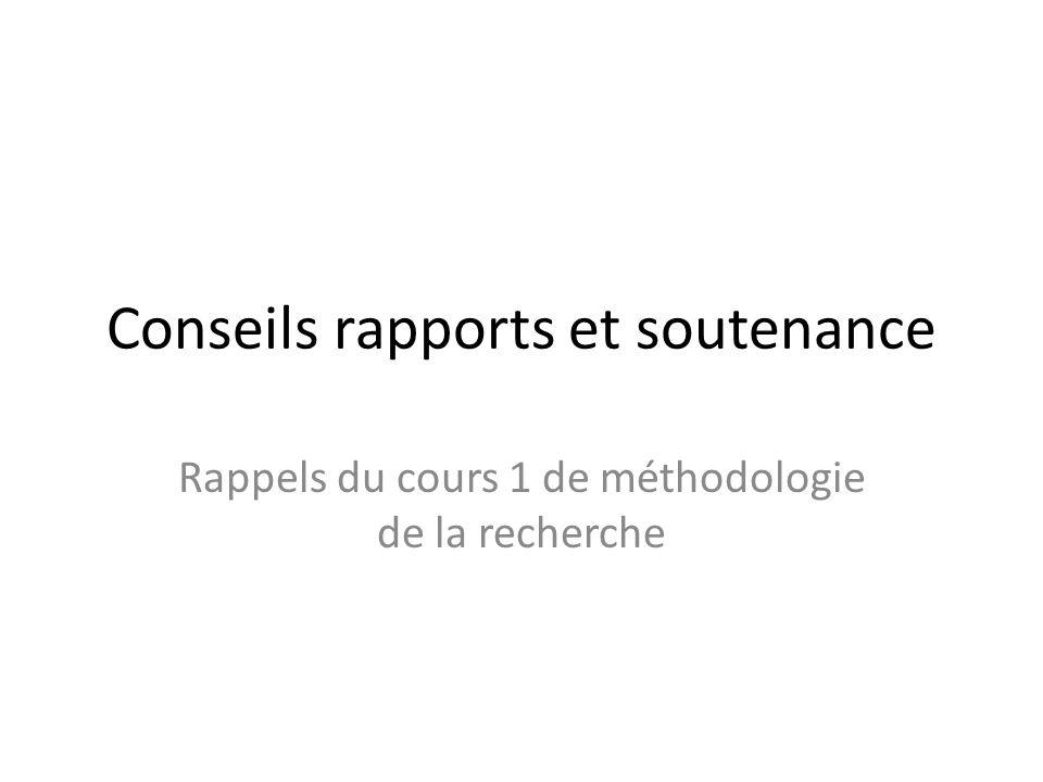 Conseils rapports et soutenance Rappels du cours 1 de méthodologie de la recherche