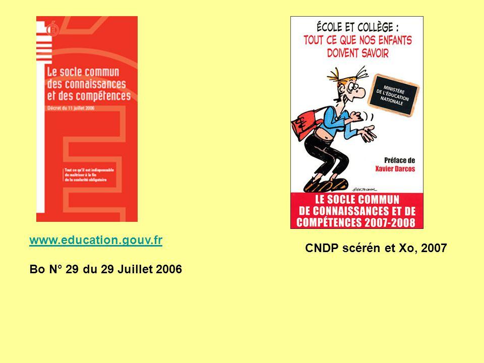 CNDP scérén et Xo, 2007 www.education.gouv.fr Bo N° 29 du 29 Juillet 2006