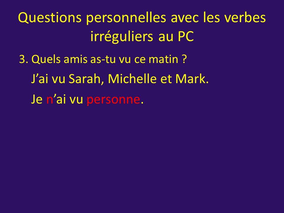 Questions personnelles avec les verbes irréguliers au PC 2.