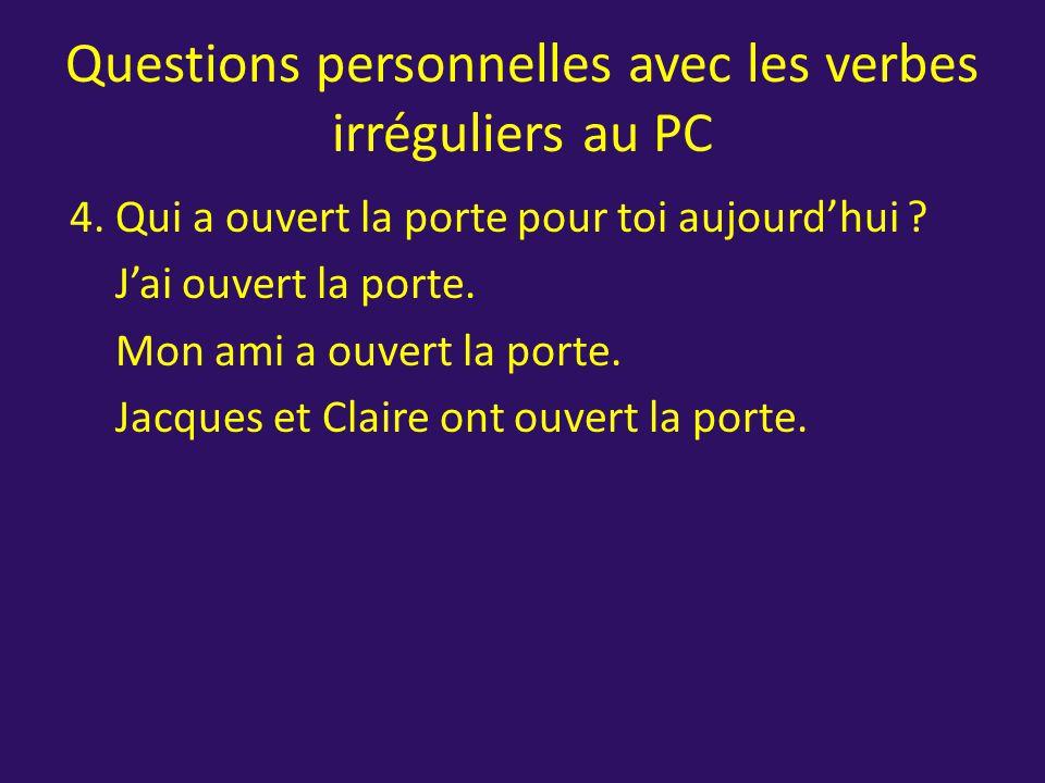 Questions personnelles avec les verbes irréguliers au PC 3.