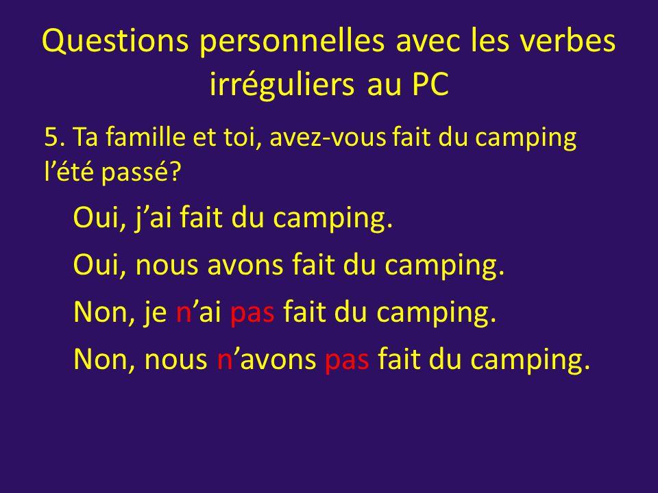 Questions personnelles avec les verbes irréguliers au PC 4.