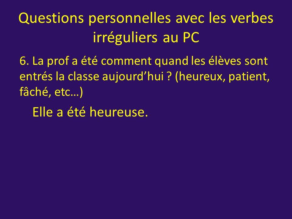 Questions personnelles avec les verbes irréguliers au PC 5.