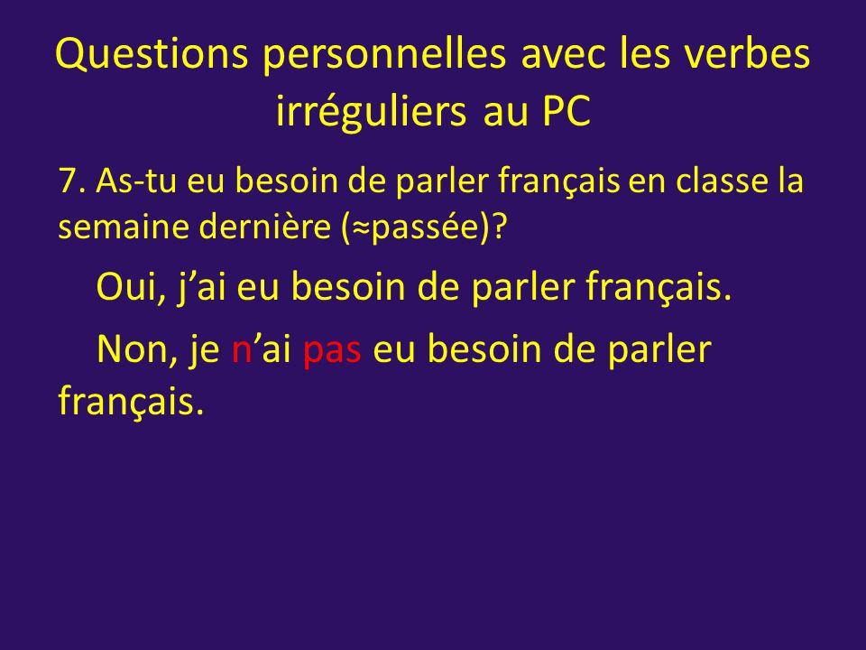 Questions personnelles avec les verbes irréguliers au PC 6.