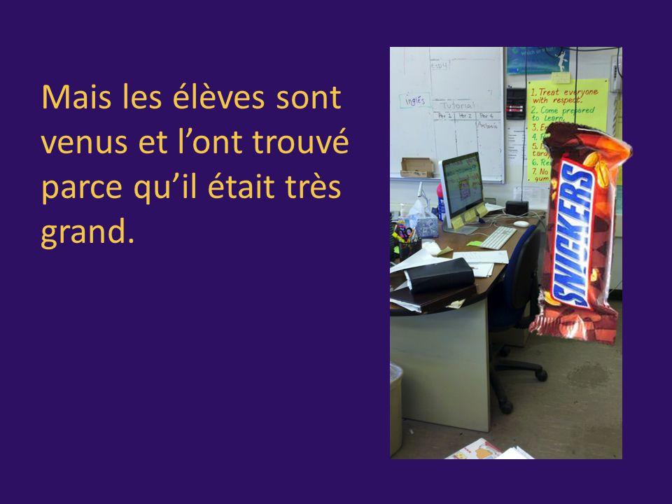 Alors, j'ai mis mon Snickers derrière mon bureau.