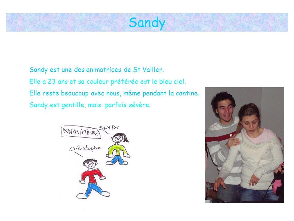 Sandy Sandy est une des animatrices de St Vallier.