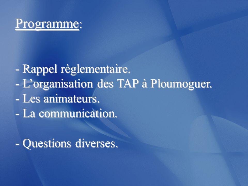 Programme : - Rappel règlementaire.- L'organisation des TAP à Ploumoguer.
