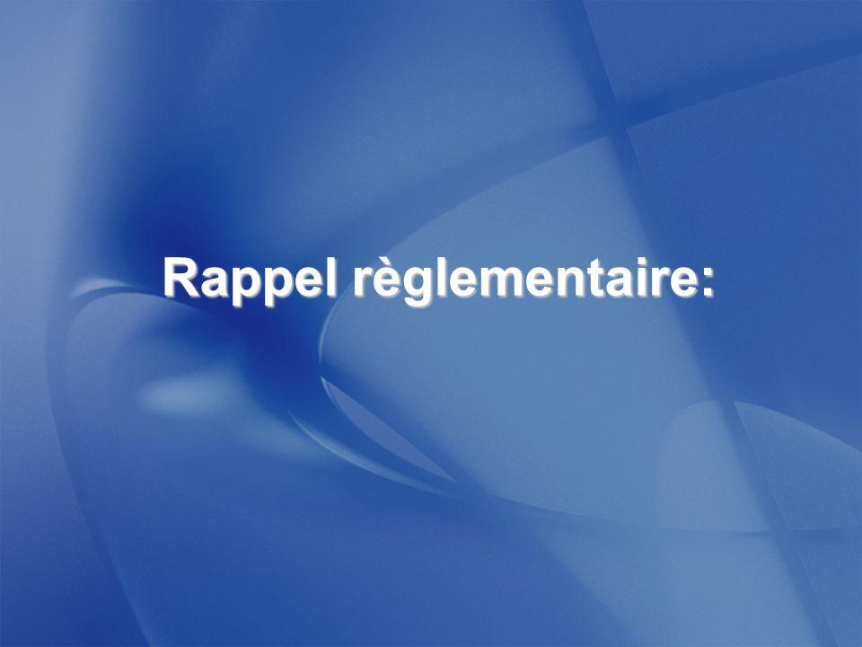 Rappel règlementaire: