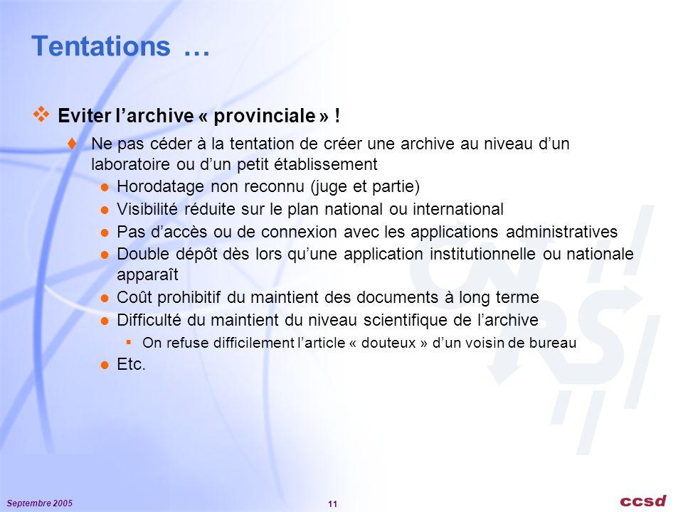 Septembre 2005 11 Tentations …  Eviter l'archive « provinciale » .