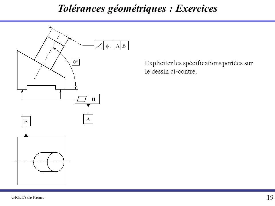 Tolérances géométriques : Exercices GRETA de Reims 19 Expliciter les spécifications portées sur le dessin ci-contre.