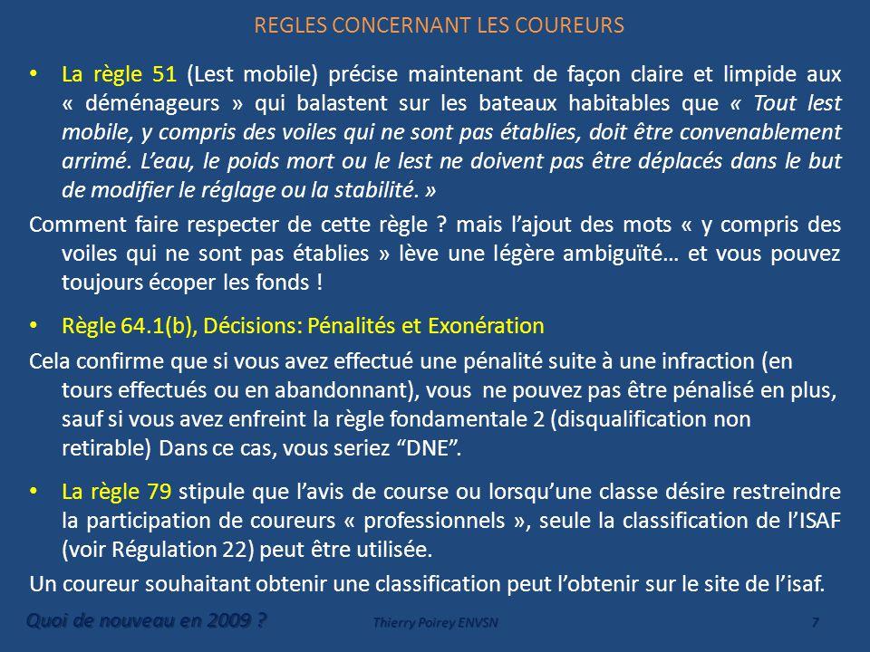 REGLES CONCERNANT LES COUREURS ANNEXE P Aménagement de l'annexe P qui définit les procédures pour pénaliser sur l'eau selon les infractions à la règle 42 (Propulsion) : 1.La règle parle plus justement de pénaliser maintenant au lieu de réclamer.