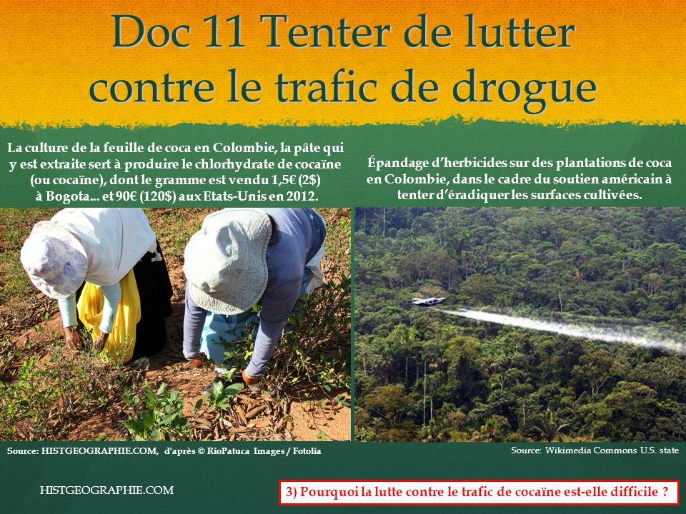 Doc 11 Tenter de lutter contre le trafic de drogue HISTGEOGRAPHIE.COM16 Épandage d'herbicides sur des plantations de coca en Colombie, dans le cadre du soutien américain à tenter d'éradiquer les surfaces cultivées.