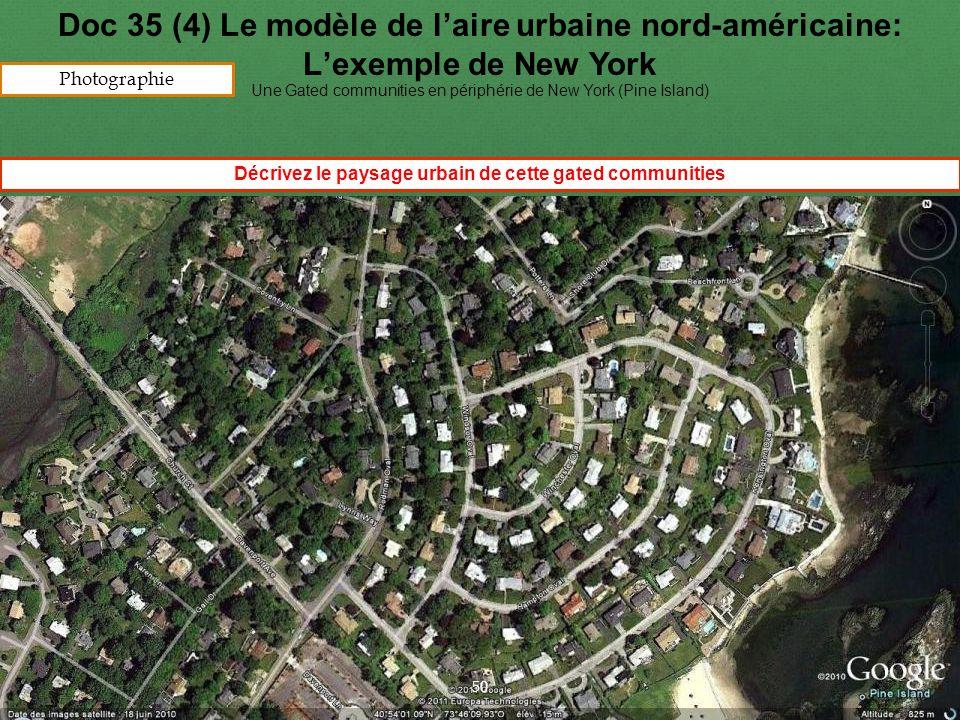 HISTGEOGRAPHIE.COM Doc 35 (4) Le modèle de l'aire urbaine nord-américaine: L'exemple de New York Une Gated communities en périphérie de New York (Pine Island) Décrivez le paysage urbain de cette gated communities 50 Photographie