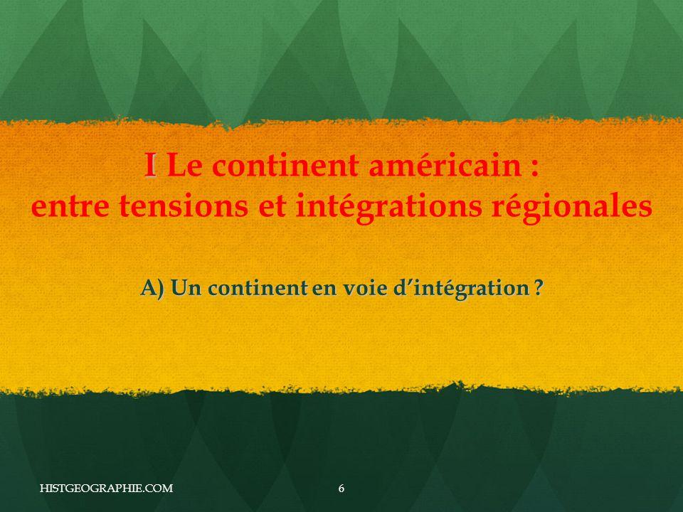 I I Le continent américain : entre tensions et intégrations régionales A) Un continent en voie d'intégration .
