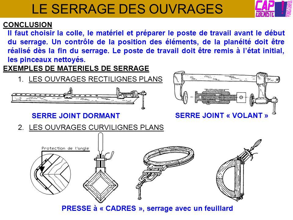 LE SERRAGE DES OUVRAGES 3.UN PEU D'HISTOIRE Lorsque la forme est curviligne, le serrage peut être réalisé à l'aide de cordes et de coins.